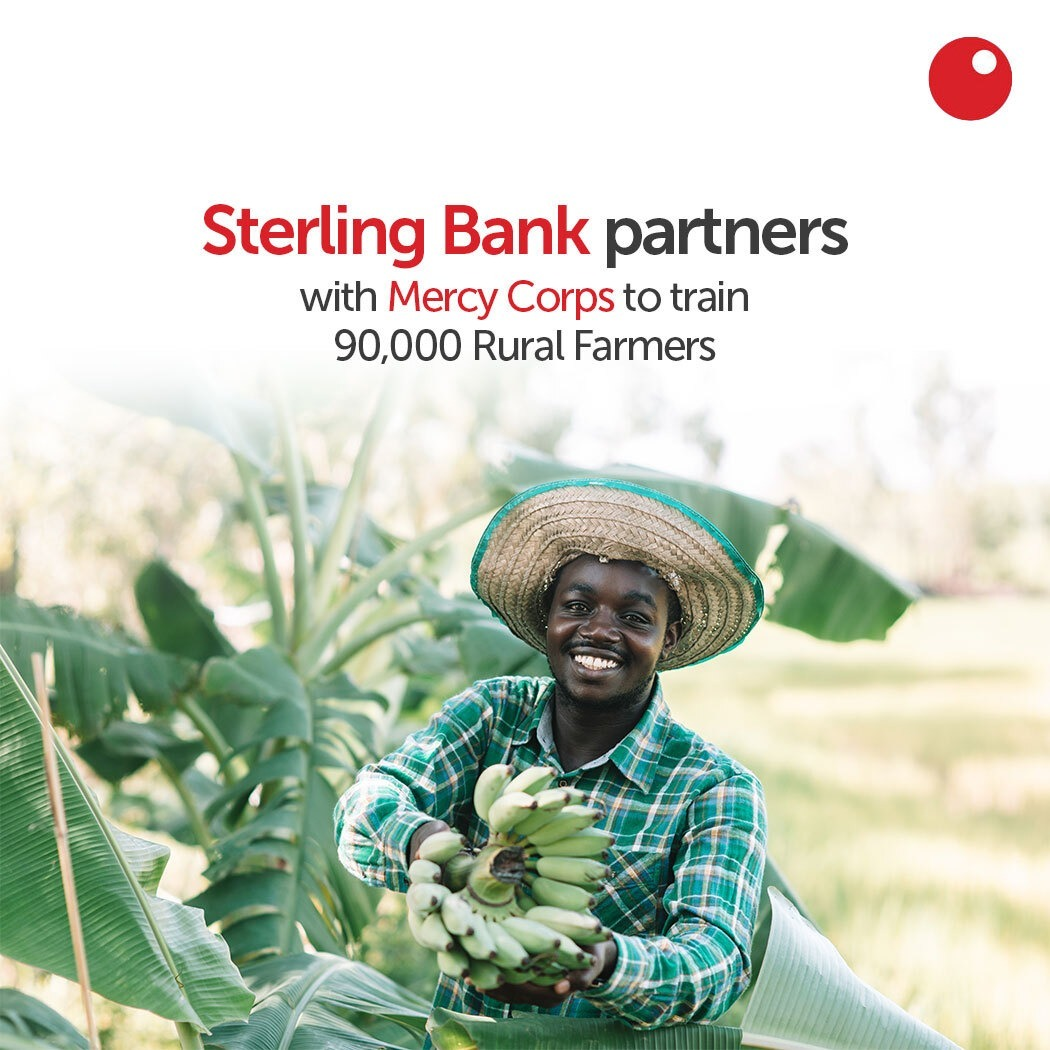Sterling Bank Plc and Mercy Corps Partner Up to Train Farmers